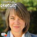 15 Minutes with Leslee Harman – GrantCast EPISODE #084