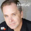 15 Minutes with Michael Oosterom – GrantCast EPISODE #091
