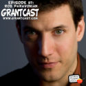15 Minutes with comedian Rob Paravonian – GrantCast EPISODE #097