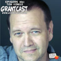 15 Minutes With actor, writer, director Tom Konkle – GrantCast EPISODE #104