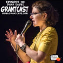 15 Minutes With comedian and author Dana Eagle – GrantCast EPISODE #112